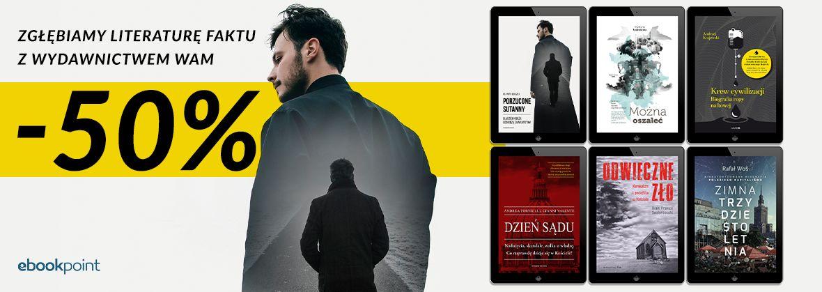 Promocja na ebooki Zgłębiamy literaturą faktu z Wydawnictwem WAM [-50%]